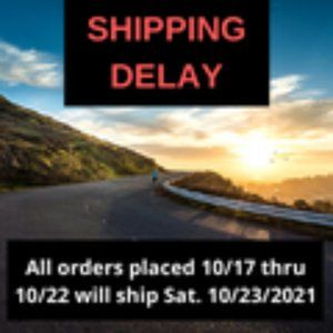 Shipping Delay - Orders placed 10/17-10/22 will be shipped Sat. 10/23/2021